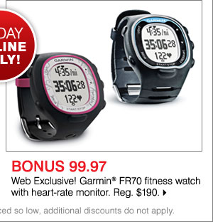 BONUS 99.97 Web Exclusive! Garmin® FR70 fitness watch with heart-rate monitor. Reg. $190