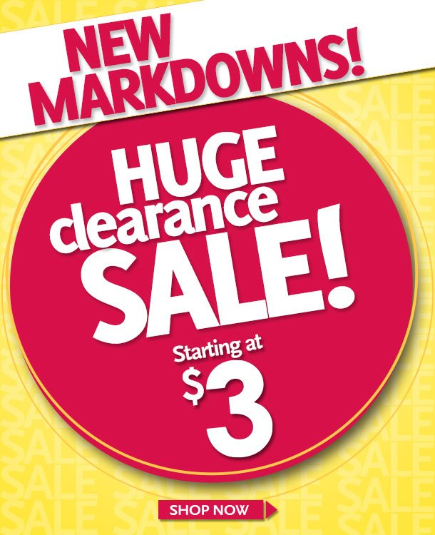 New Markdowns! HUGE clearance SALE! Starting at $3! SHOP NOW