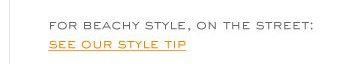 SEE OUR STYLE TIPS