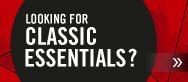Looking for classic essentials?