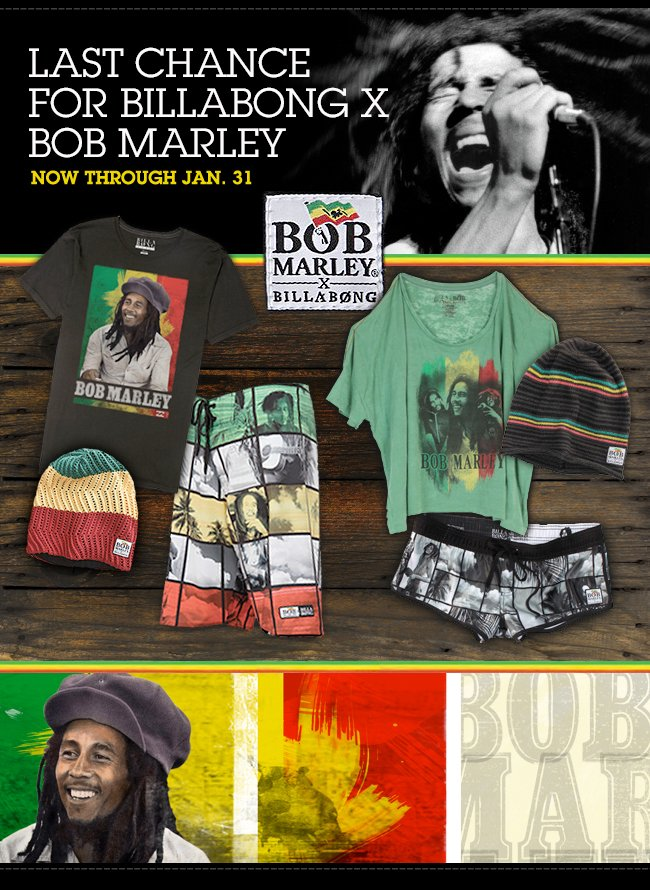 Last Chance for Billabong X Bob Marley - Now Through Jan. 31st
