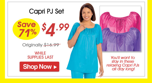 Capri PJ Set - Save 71% - Now Only $4.99 Limited Time Offer