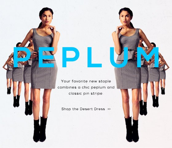 Peplum- Your favorite new staple combines a chic peplum and classic pin stripe. Shop Now >