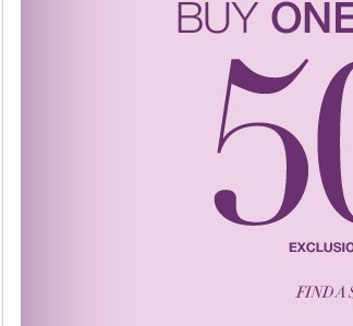 Going on now! Everything buy one get one 50% off in stores only!