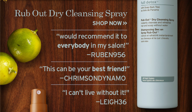 Rub  Out Cleansing Spray SHOP NOW would recommend it to everybody in my salon  RUBEN956 This can be your best friend CHRIMSONDYNAMO I ca not live  without it LEIGH36