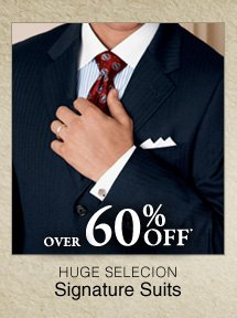 Over 60% OFF* Signature Suits