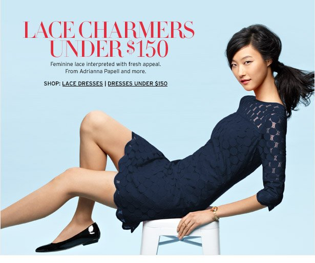 LACE CHARMERS UNDER $150 - Feminine lace interpreted with fresh appeal. From Adrianna Papell and more.