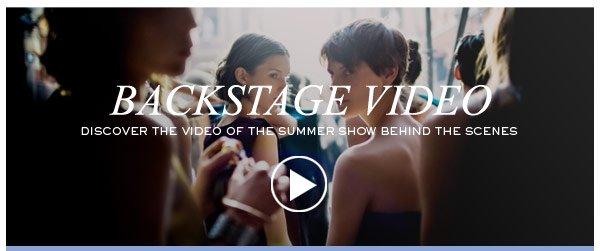 WOMEN SUMMER 2013 BACKSTAGE VIDEO