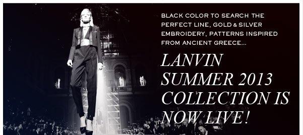 LANVIN... NEW SUMMER 2013 LIVE