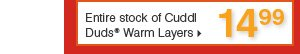 $14.99 Entire stock of Cuddl Duds® Warm Layers