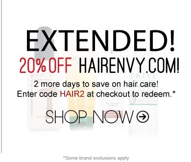 Extended! 20% Off HairEnvy.com! 2 more days to save on makeup! Use code HAIR2 to redeem. *Offer ends Jan. 31. Some rand exclusions apply. Shop Now>>