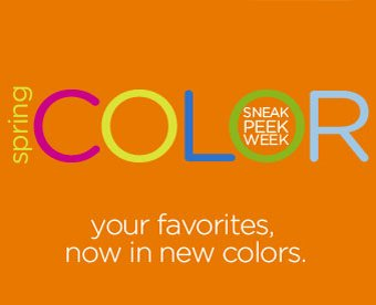 spring COLOR Sneak Peek Week - your favorites, now in new colors.