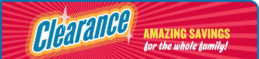 Clearance | AMAZING SAVINGS for the whole family!