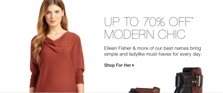 Up To 70% Off* Modern Chic