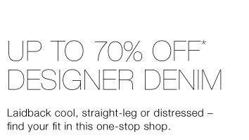Up To 70% Off* Designer Denim