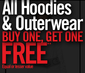 MIX & MATCH ALL HOODIES & OUTERWEAR BUY ONE, GET ONE FREE** EQUAL OR LESSER VALUE