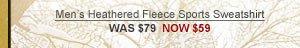 Men's Heathered Fleece Sports Sweatshirt WAS $79  NOW $59