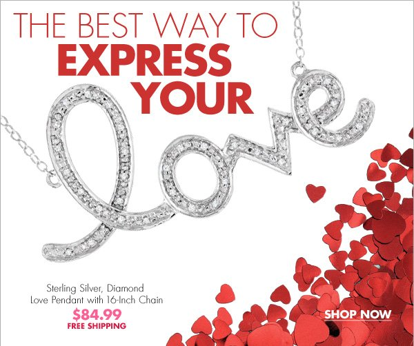THE BEST WAY TO EXPRESS YOUR LOVE  Sterling Silver, Diamond Love Pendant with 16-Inch Chain $84.99 FREE SHIPPING  SHOP NOW