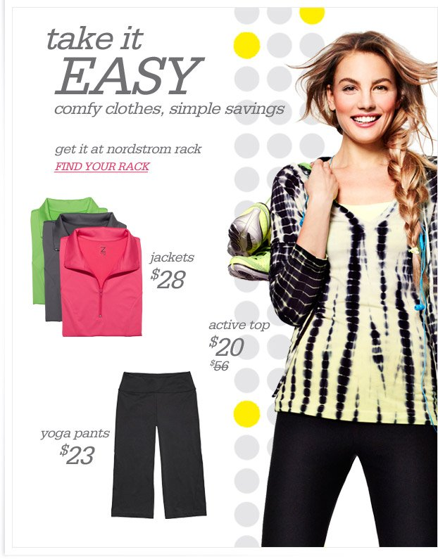 take it EASY - comfy clothes, simple savings - get it at nordstrom rack