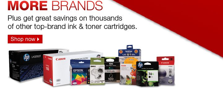 More  brands. Plus get great savings on thousands of other top-brand ink &  toner cartridges. Shop now.