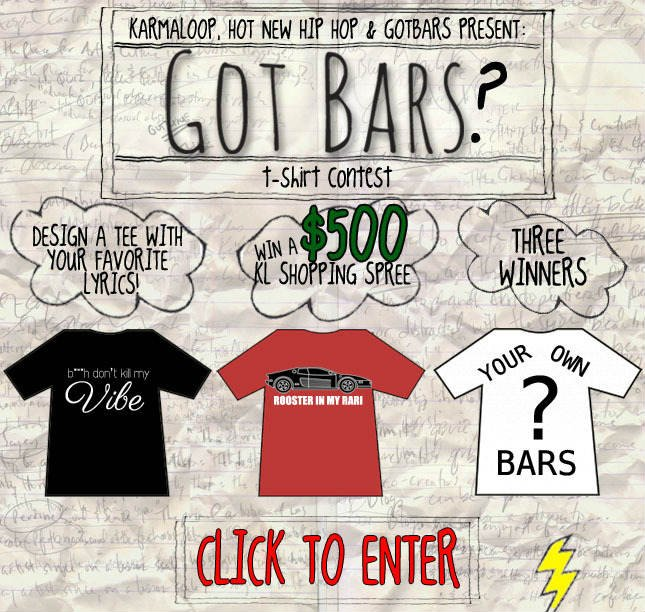 Got Bars Contest! Chance to design a Tee and win $500 KL Gift Code! Enter Today!