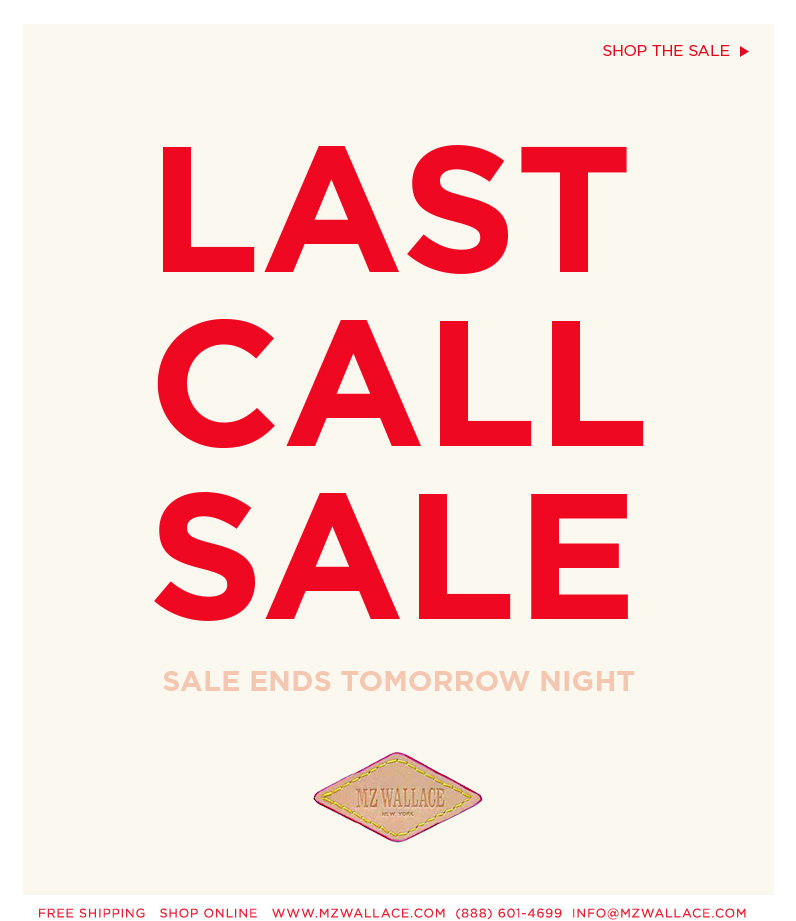 Sale ends tomorrow night, last call to shop the sale.