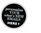 Personalize your What's New emails here