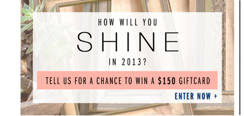 How will you shine in 2013?