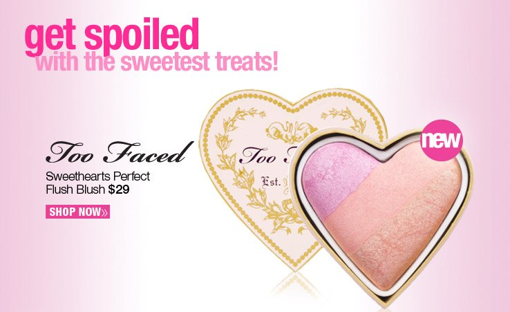 New! Too Faced Sweethearts Perfect Flush Blush - $29. Shop Now.