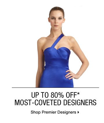 Up To 80% Off* Most-Coveted Designers