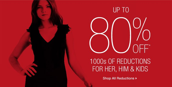 Up To 80% Off*1000s Of Reductions