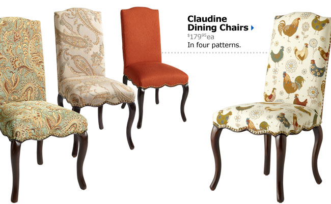 Claudine Dining Chairs $179.95 ea In four patterns.