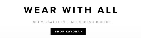 Black Goes with Everything! Shop Kaydra