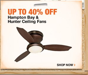Up to 40% off Hampton Bay and Hunter Ceiling Fans