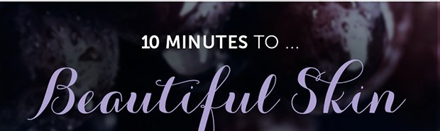 10-Minutes to Beautiful Skin