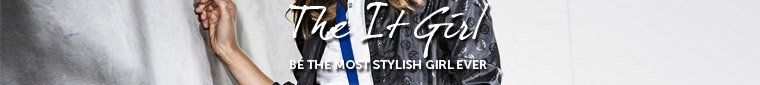The It Girl - BE THE MOST STYLISH GIRL EVER