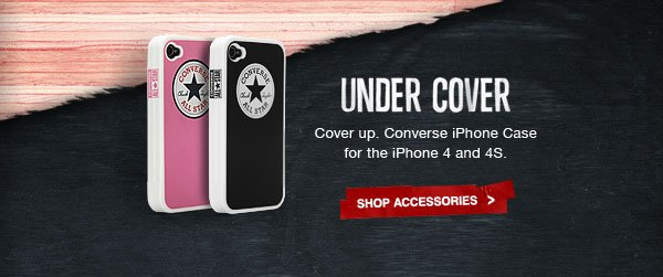 UNDER COVER | Cover up. Converse iPhone Case for the iPhone 4 and 4S. | SHOP ACCESSORIES