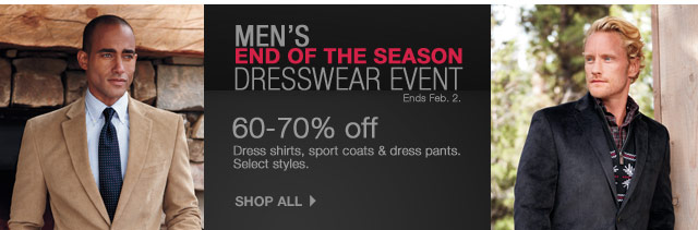 Men's End of the Season Dresswear Event Ends Feb. 2. 60-70% off Dress shirts, sport coats & dress pants. Select styles. Shop all.