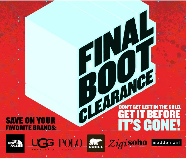 Don't Get Left In The Cold! Shop Final Boot Clearance.