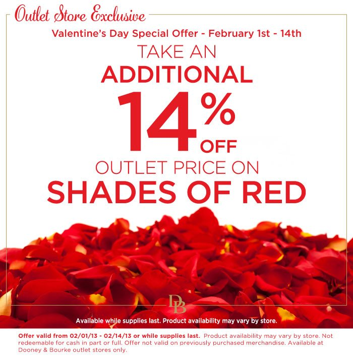 Outlet Valentine's Day Offer, Feb 1st - 14th take an extra 14% off outlet price on shades of red. Available while supplies last.