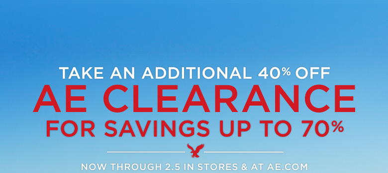 Take An Additional 40% Off | AE Clearance For Savings Up To 70% | Now Through 2.5 Only At AE.com