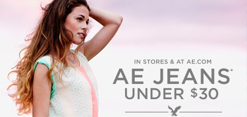 In Stores & At AE.com | AE Jeans* Under $30