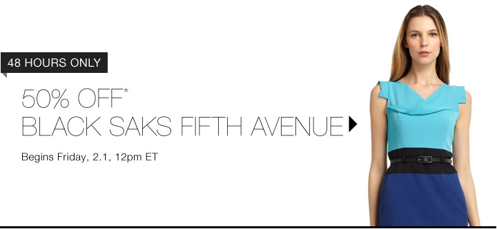 50% Off* Black Saks Fifth Avenue...Shop Now
