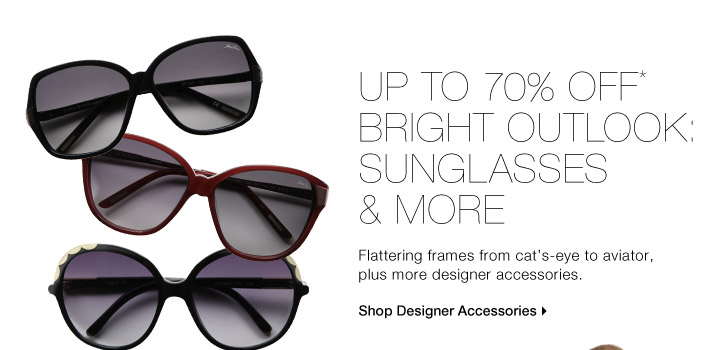 Up To 70% Off* Bright Outlook: Sunglasses & More