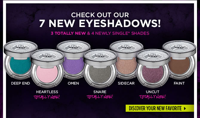 Check Out Our 7 New Eyeshadows!  Discover Your New Favorite >