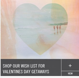 Shop Our Wish List for Valentines Day Getaways