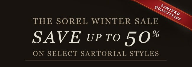 THE SOREL WINTER SALE: SAVE UP TO 50% ON SELECT SARTORIAL STYLES