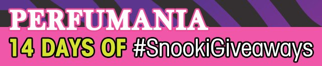 Perfumania 14 Days Of #SnookiGiveaways