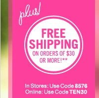 Free Shipping on orders of $30 or more**