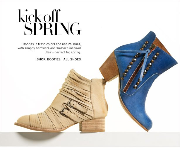 kick off SPRING - Booties in fresh colors and natural hues, with snappy hardware and Western-inspired flair—perfect for spring.